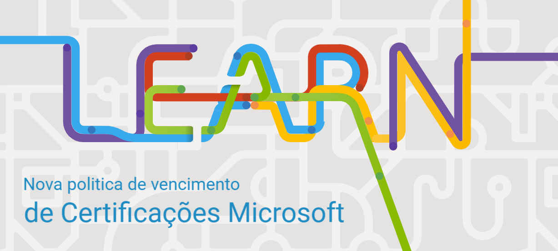 Nova Politica de Vencimento de Certificações Microsoft