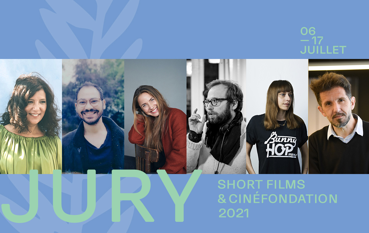 The Jury and the Selection for Short Films and the Cinéfondation 2021